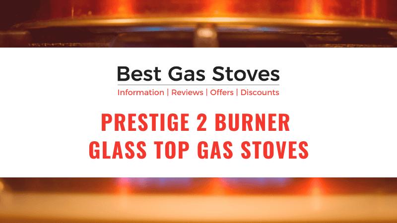 Prestige 2 Burner Glass Top Gas Stoves